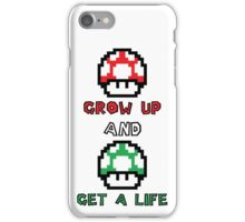 Grow Up And Get A Life iPhone Case/Skin