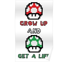 Super Mario Grow Up And Get A Life Poster