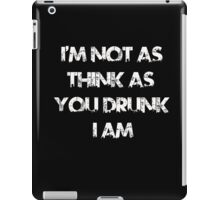 It's a hell of a feeling though! iPad Case/Skin