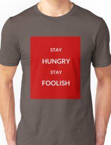 ~ STAY HUNGRY STAY FOOLISH ~ Unisex T-Shirt