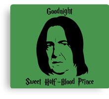Severus Snape - Goodnight Sweet Half-Blood Prince 2 Canvas Print