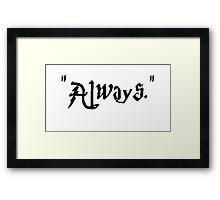 """Always"" Framed Print"