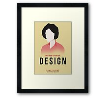 With great design... Framed Print