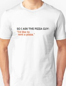 Delivery service jokes - Can I also rent? Unisex T-Shirt