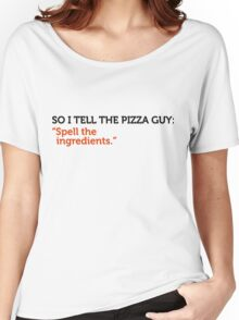 Delivery service jokes - spell the ingredients! Women's Relaxed Fit T-Shirt