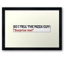 Delivery service jokes - Surprise me! Framed Print