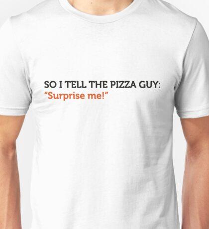 Delivery service jokes - Surprise me! Unisex T-Shirt