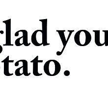 I am glad you liked my potato. by Kosherart