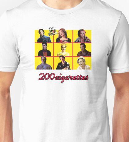 200 Cigarettes (The 80's Bunch) Unisex T-Shirt