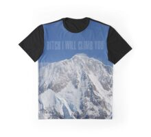 Funny Music Lyrics- Bitch I Will Climb You Graphic T-Shirt