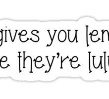 If life gives you lemons hope they're lulu (lululemon) Sticker