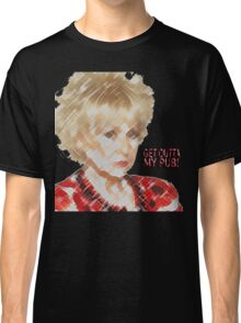 Get Outta My Pub (Peggy Mitchell) Classic T-Shirt