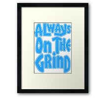Always On The Grind - Blue Framed Print