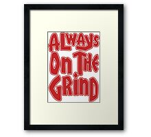Always On The Grind - Red Framed Print