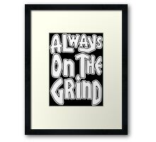 Always On The Grind - White Framed Print