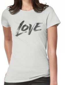 Bold Brush Strokes Love Word Hand Lettering - Artistic Zen-like Calligraphy for Valentine Womens Fitted T-Shirt