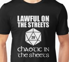Lawful On The Streets Chaotic In The Sheets Unisex T-Shirt