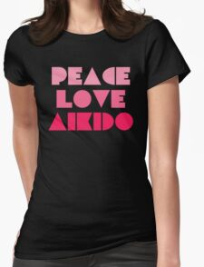 Peace Love Aikido Womens Fitted T-Shirt