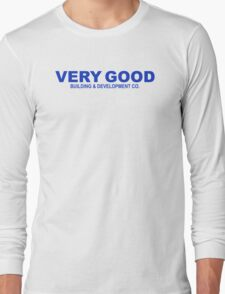 VERY GOOD BUILDING & DEVELOPMENT CO. (Parks & Recreation) Long Sleeve T-Shirt