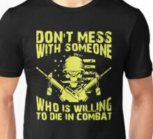 Don't Mess With Veteran Combat Unisex T-Shirt