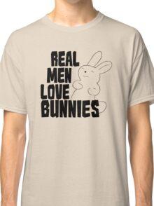 Real Men Love Bunnies Classic T-Shirt