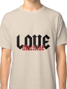 Love Machine - Cool Gifts Design Classic T-Shirt