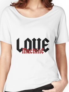 Love Machine - Cool Gifts Design Women's Relaxed Fit T-Shirt