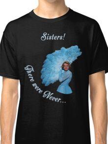 White Christmas Sisters-1 Classic T-Shirt