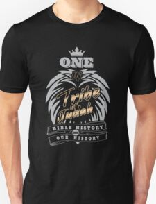 ONE In Tribe of Judah   Bible History = Our History Unisex T-Shirt