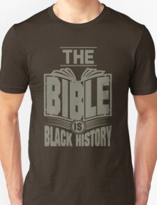 The Bible is Black History | Hebrew Israelite Clothing Unisex T-Shirt