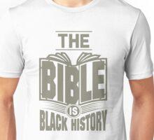The Bible is Black History | Hebrew Israelite Clothing Unisex T-Shirt