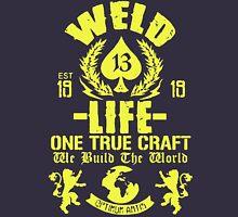 WELD LIFE ONE TRUE CRAFT T-Shirt