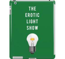 The Erotic Light Show iPad Case/Skin