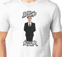 Psycho Killer : Patrick Bateman ( American Psycho ) Unisex T-Shirt