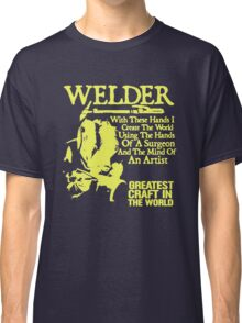 WELDER GREATEST IN THE WORLD Classic T-Shirt