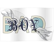 Bad Boy - Cool Gifts Design Poster