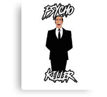 Psycho Killer : Patrick Bateman ( American Psycho ) Canvas Print