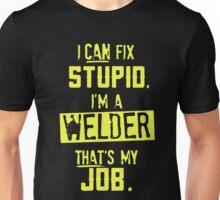 WELDER I CAN FIX STUPID Unisex T-Shirt