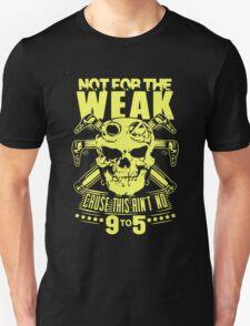 Welder Not For The Weak Unisex T-Shirt