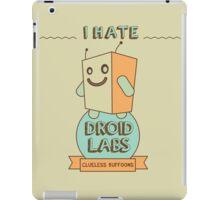 I hate Droidlabs iPad Case/Skin