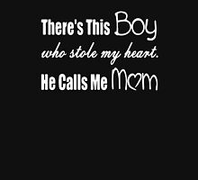 There's This Boy who stole my heart He Calls Me Mom Unisex T-Shirt
