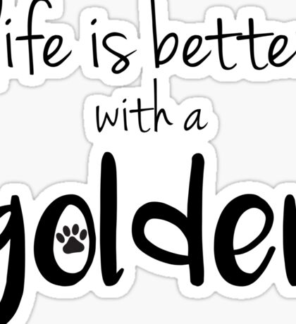 life is better with a golden Sticker
