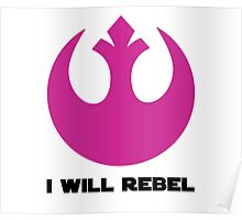 I Will Rebel Poster