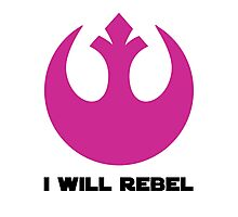 I Will Rebel Photographic Print