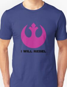 I Will Rebel Unisex T-Shirt