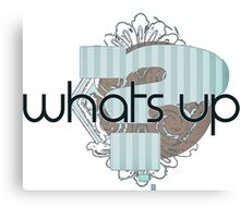 Whats Up - Modern Cool Gifts Design for boys and men. Canvas Print