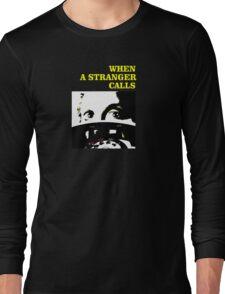 When a Stranger Calls Long Sleeve T-Shirt