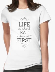 Life is short, eat dessert first! Modern Calligraphy Womens Fitted T-Shirt