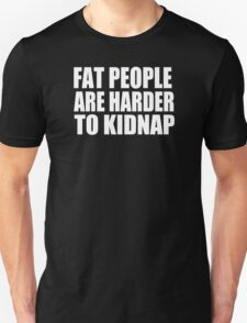are harder to kidnap T-Shirt