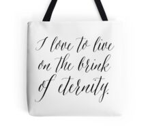I Love To Live On The Brink Of Eternity Modern Calligraphy Tote Bag